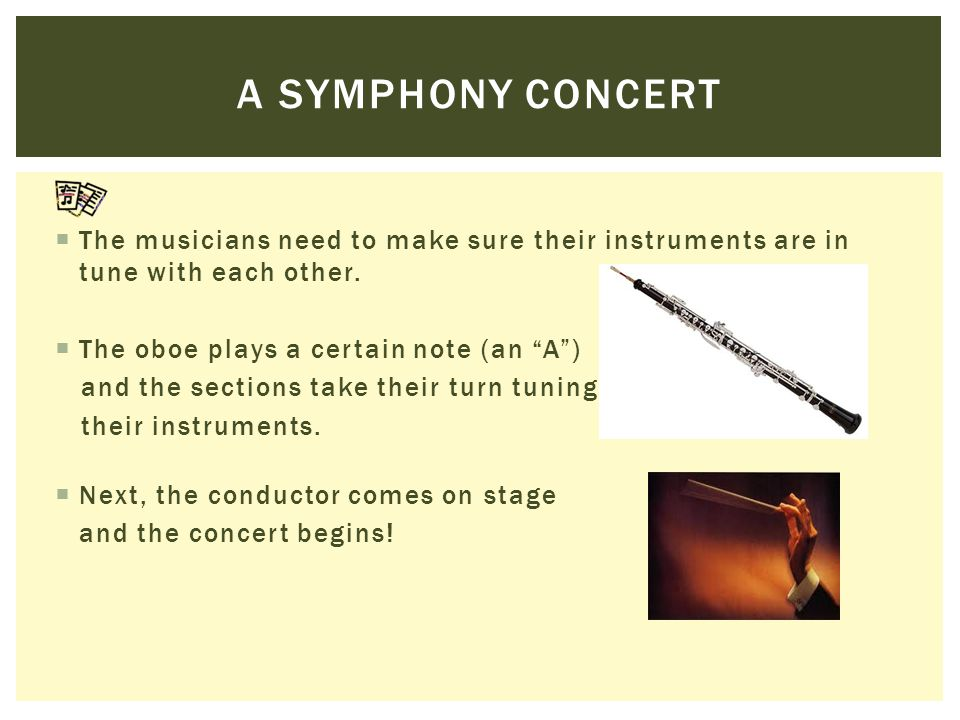  The musicians need to make sure their instruments are in tune with each other.