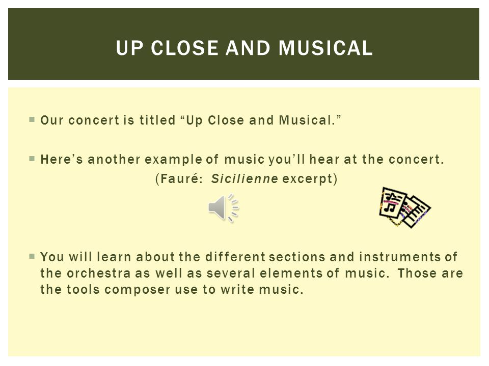  Our concert is titled Up Close and Musical.  Here's another example of music you'll hear at the concert.