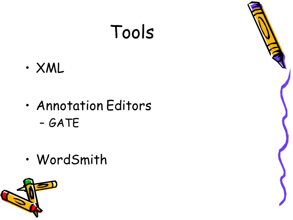 Tools XML Annotation Editors –GATE WordSmith