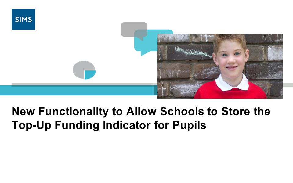 New Functionality to Allow Schools to Store the Top-Up Funding Indicator for Pupils