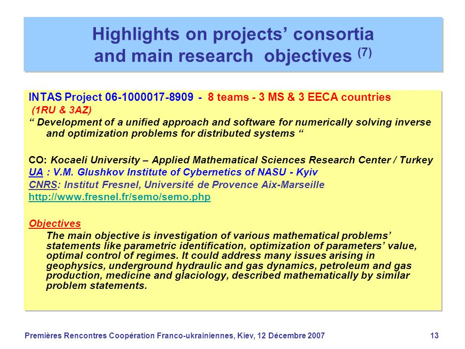 Premières Rencontres Coopération Franco-ukrainiennes, Kiev, 12 Décembre 200713 Highlights on projects' consortia and main research objectives (7) INTA