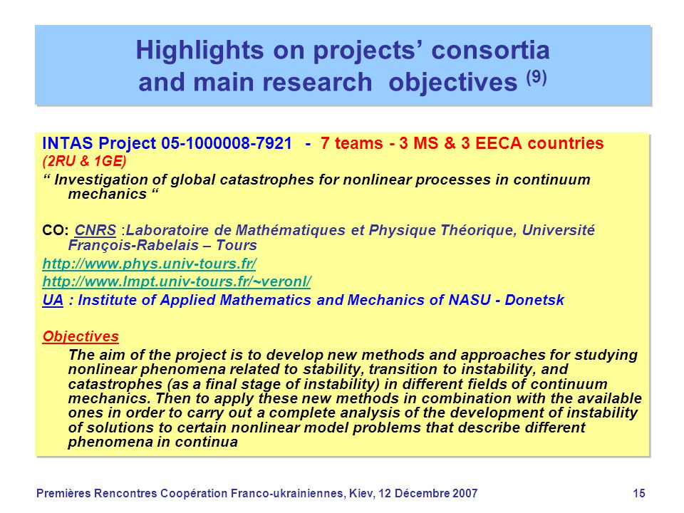 Premières Rencontres Coopération Franco-ukrainiennes, Kiev, 12 Décembre 200715 Highlights on projects' consortia and main research objectives (9) INTA