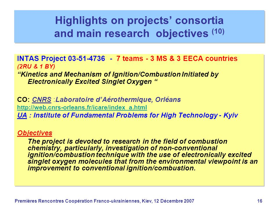 Premières Rencontres Coopération Franco-ukrainiennes, Kiev, 12 Décembre 200716 Highlights on projects' consortia and main research objectives (10) INT