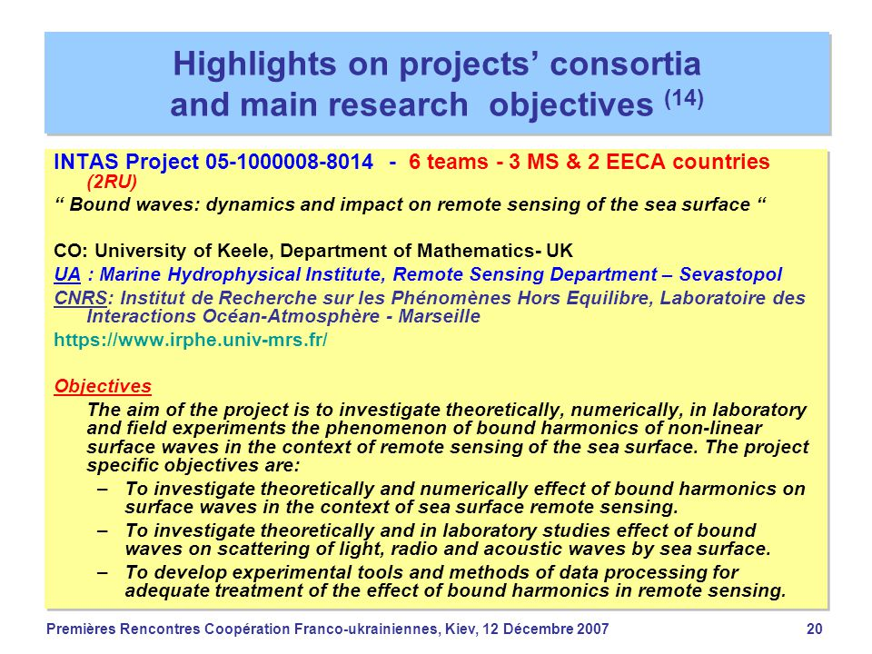 Premières Rencontres Coopération Franco-ukrainiennes, Kiev, 12 Décembre 200720 Highlights on projects' consortia and main research objectives (14) INT