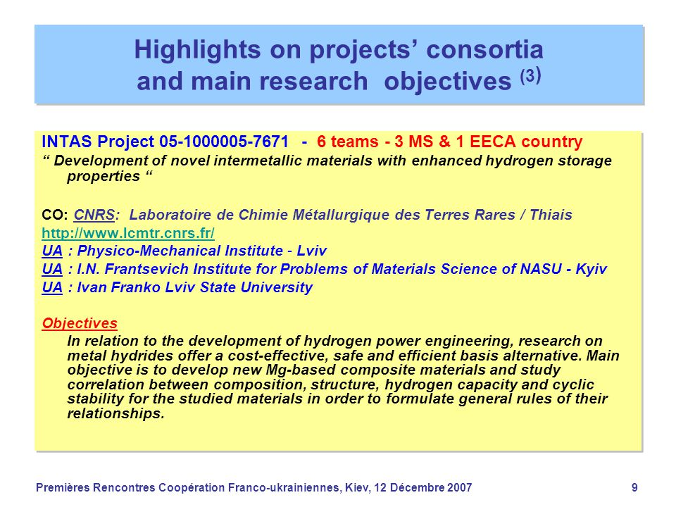 Premières Rencontres Coopération Franco-ukrainiennes, Kiev, 12 Décembre 20079 Highlights on projects' consortia and main research objectives (3 ) INTA