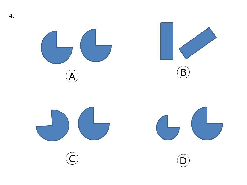 B C D A 5.