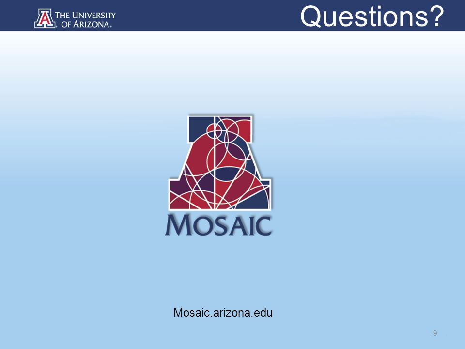 9 Questions Mosaic.arizona.edu