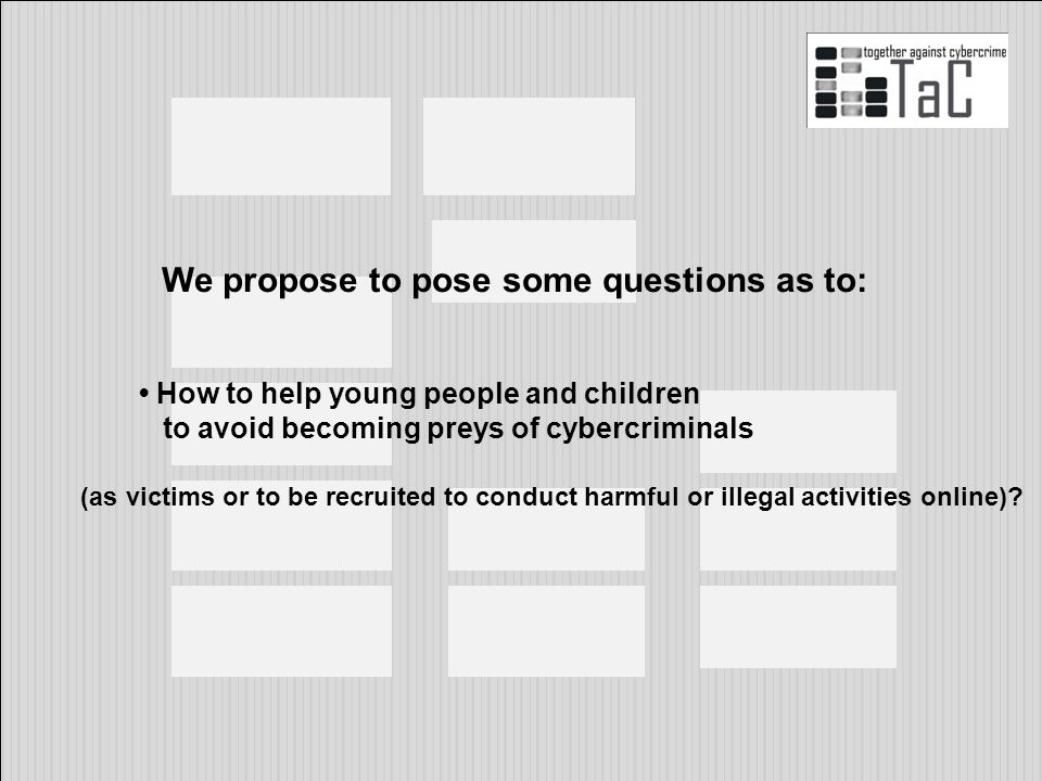 We propose to pose some questions as to: How to help young people and children to avoid becoming preys of cybercriminals (as victims or to be recruited to conduct harmful or illegal activities online)