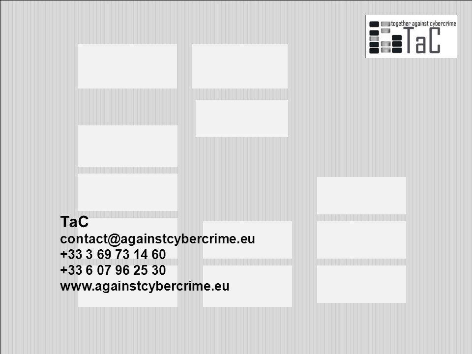 . TaC contact@againstcybercrime.eu +33 3 69 73 14 60 +33 6 07 96 25 30 www.againstcybercrime.eu