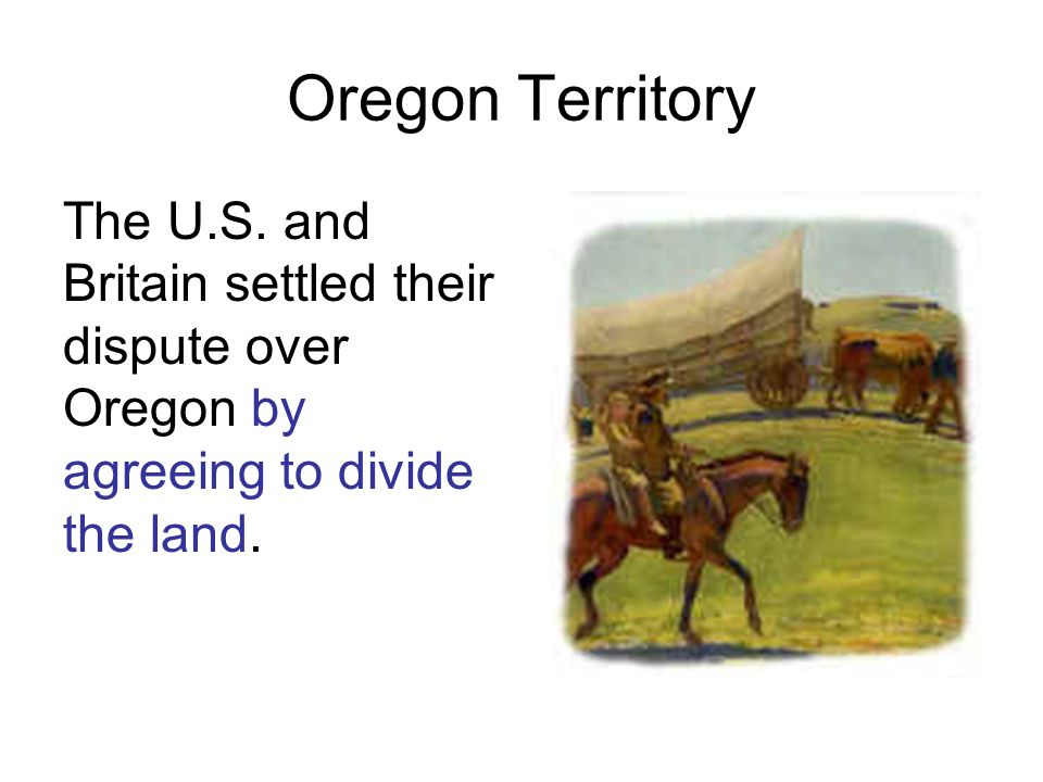 Oregon Territory The U.S.