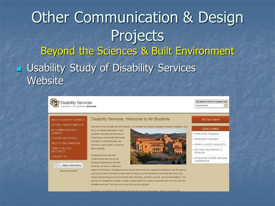 Other Communication & Design Projects Beyond the Sciences & Built Environment Usability Study of Disability Services Website Usability Study of Disability Services Website