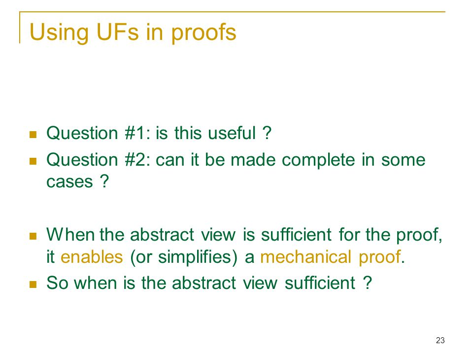 23 Using UFs in proofs Question #1: is this useful .