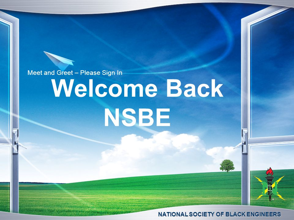 NATIONAL SOCIETY OF BLACK ENGINEERS Welcome Back NSBE Meet and Greet – Please Sign In