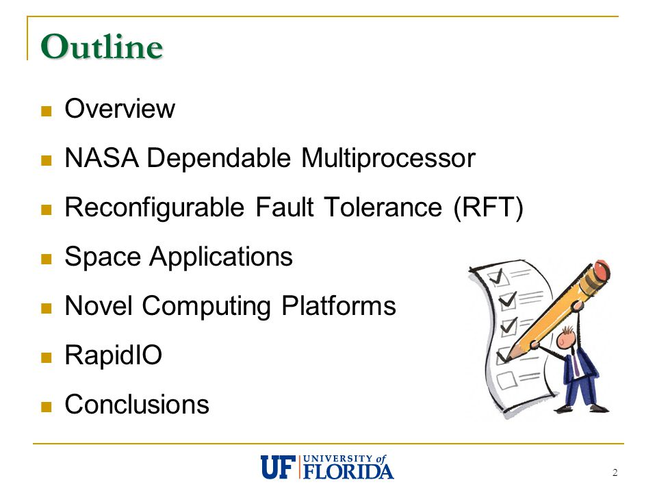 2 Outline Overview NASA Dependable Multiprocessor Reconfigurable Fault Tolerance (RFT) Space Applications Novel Computing Platforms RapidIO Conclusions