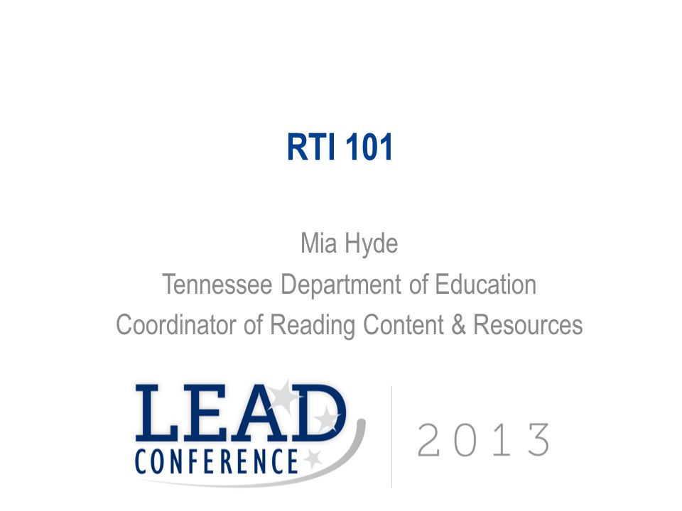 RTI 101 Mia Hyde Tennessee Department of Education Coordinator of Reading Content & Resources