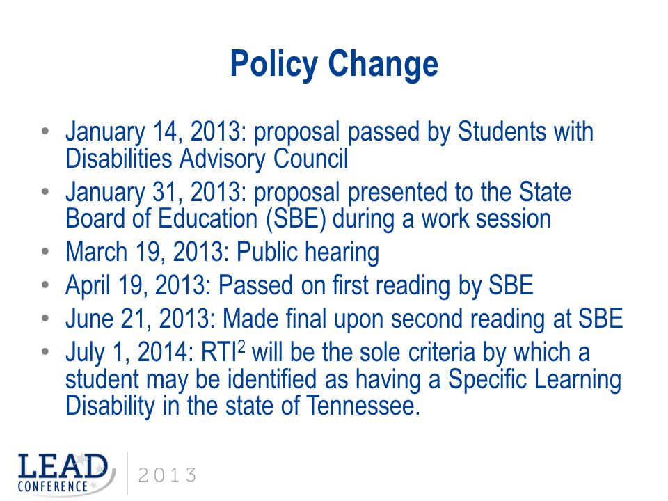 Policy Change January 14, 2013: proposal passed by Students with Disabilities Advisory Council January 31, 2013: proposal presented to the State Board