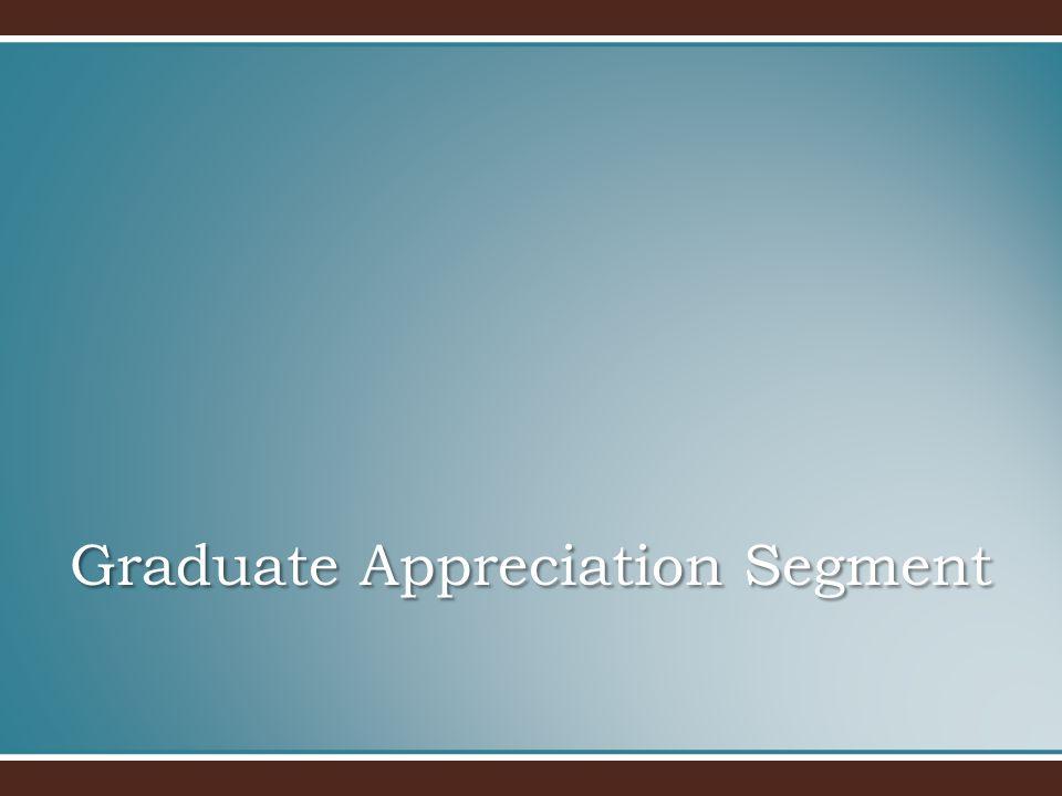 Graduate Appreciation Segment