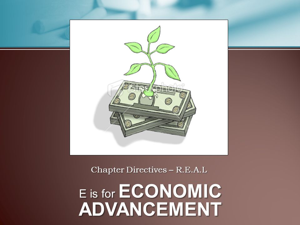 Chapter Directives – R.E.A.L E is for ECONOMIC ADVANCEMENT