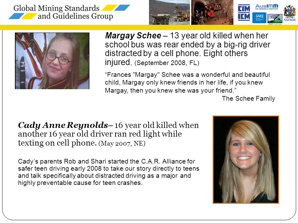 8 Margay Schee – 13 year old killed when her school bus was rear ended by a big-rig driver distracted by a cell phone.