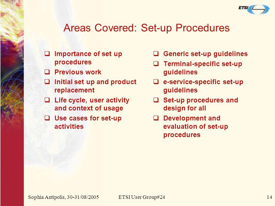 Sophia Antipolis, 30-31/08/2005ETSI User Group#2414 Areas Covered: Set-up Procedures  Importance of set up procedures  Previous work  Initial set u