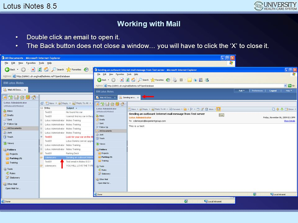Lotus Notes 8.5 Upgrade Lotus iNotes 8.5 Working with Mail You can drag and drop messages from your inbox to other folders.You can drag and drop messages from your inbox to other folders.