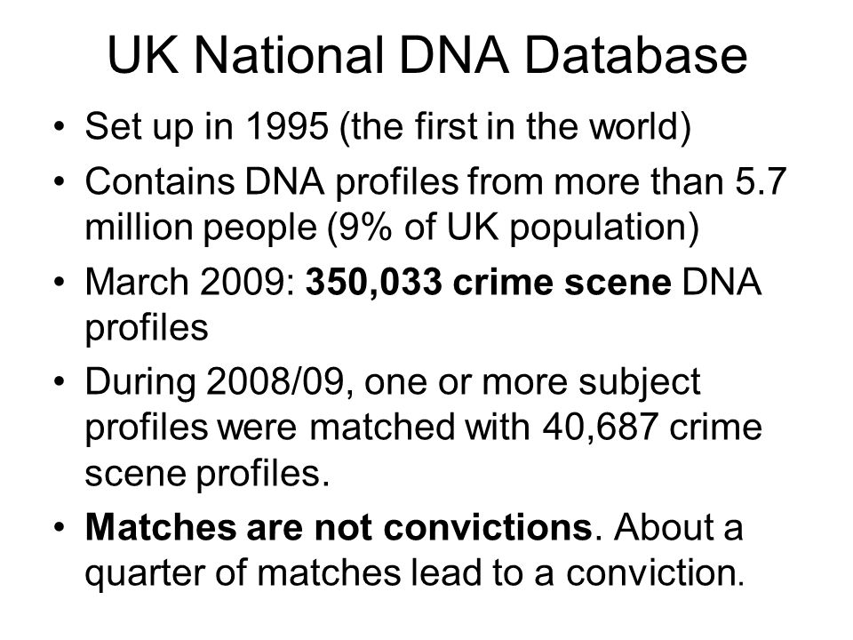 Cost effectiveness.Record number of DNA samples taken but crimes solved with them are down.