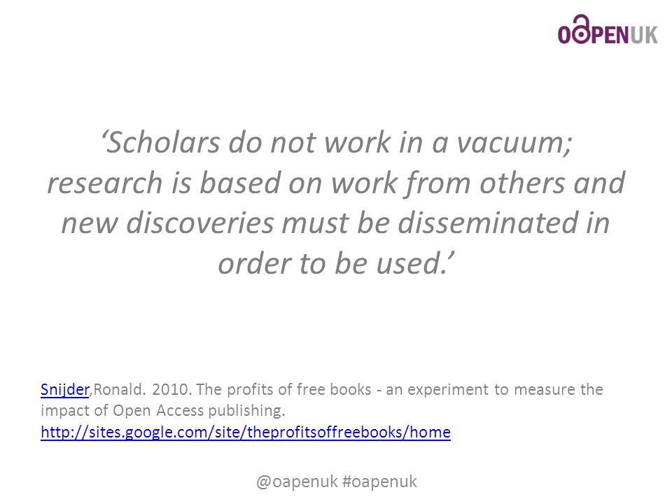 'Scholars do not work in a vacuum; research is based on work from others and new discoveries must be disseminated in order to be used.' SnijderSnijder