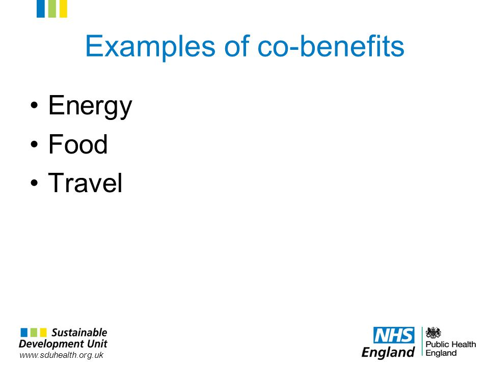 www.sduhealth.org.uk Examples of co-benefits Energy Food Travel