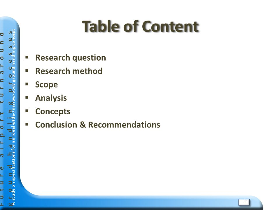 A study on specifications for an ideal wide-/narrow-body ground handling concept Table of ContentTable of Content  Research question  Research metho
