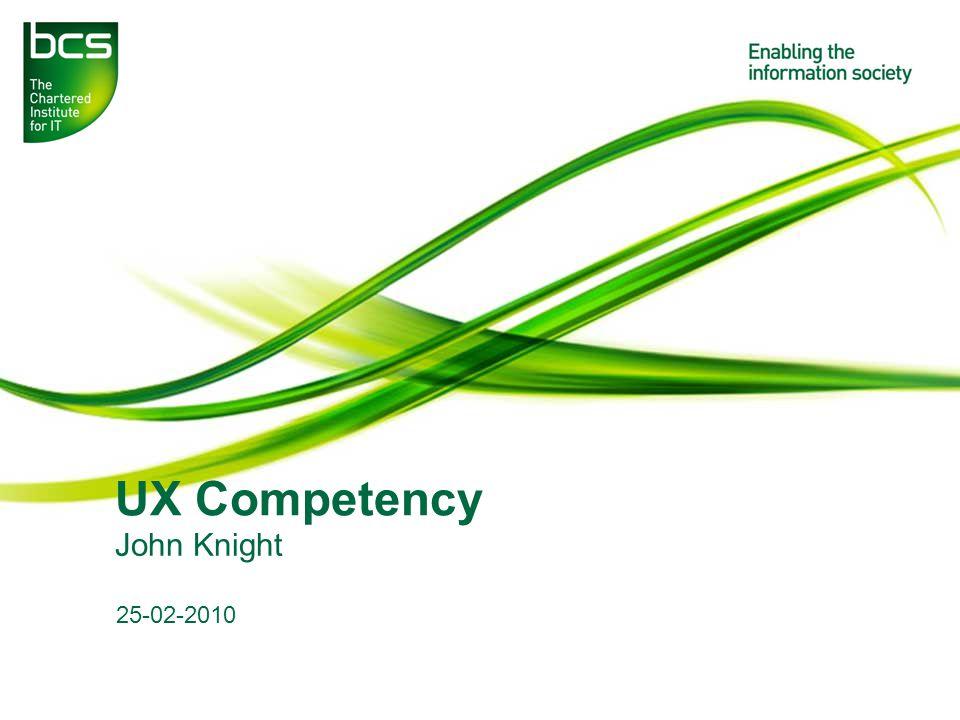 UX Competency John Knight 25-02-2010