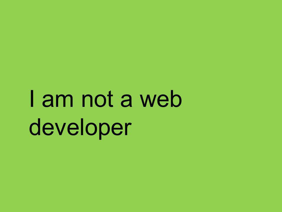 I am not a web developer