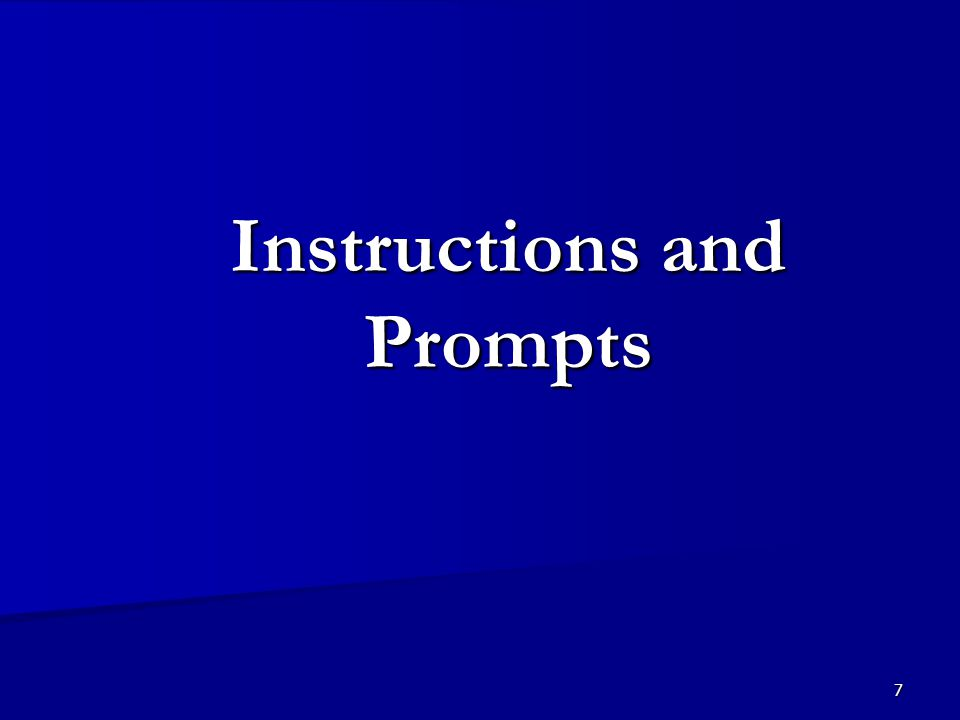 7 Instructions and Prompts