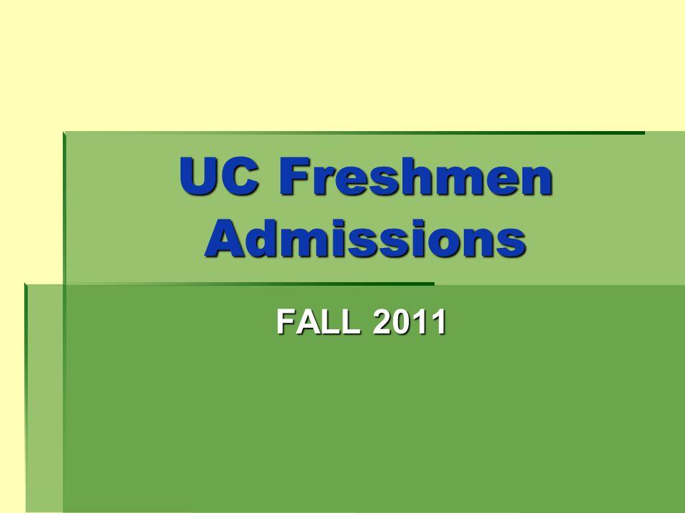 UC Freshmen Admissions FALL 2011