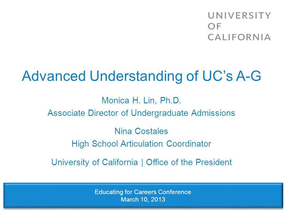 Advanced Understanding of UC's A-G Monica H.Lin, Ph.D.