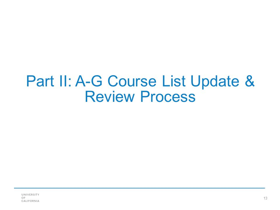13 Part II: A-G Course List Update & Review Process