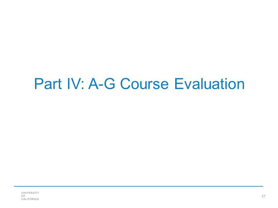 37 Part IV: A-G Course Evaluation