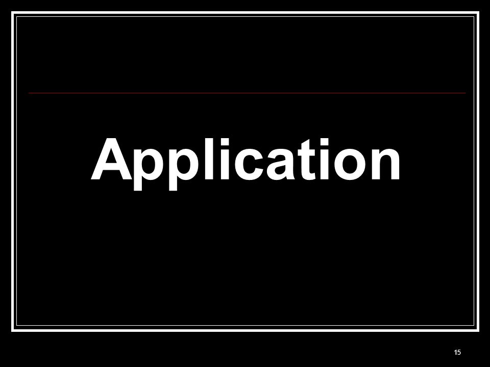 15 Application
