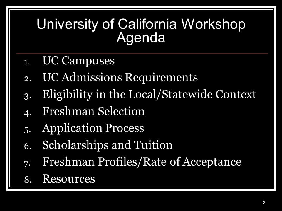 2 University of California Workshop Agenda 1. UC Campuses 2.
