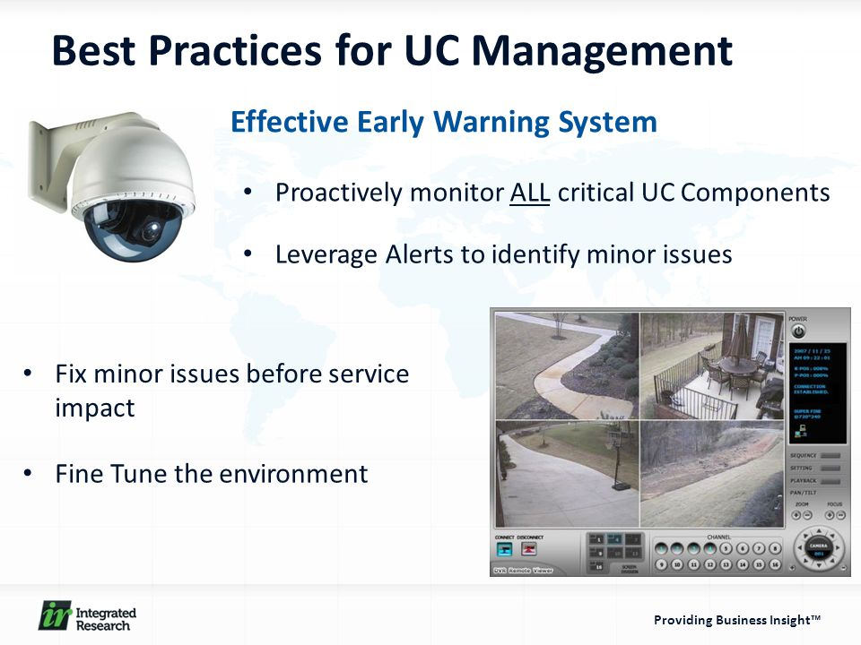 Providing Business Insight™ Best Practices for UC Management Effective Early Warning System Proactively monitor ALL critical UC Components Leverage Al
