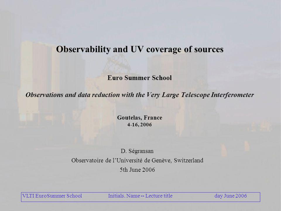 VLTI EuroSummer Schoolday June 2006Initials.