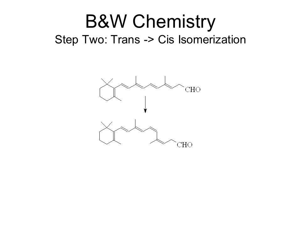 B&W Chemistry Step Two: Trans -> Cis Isomerization