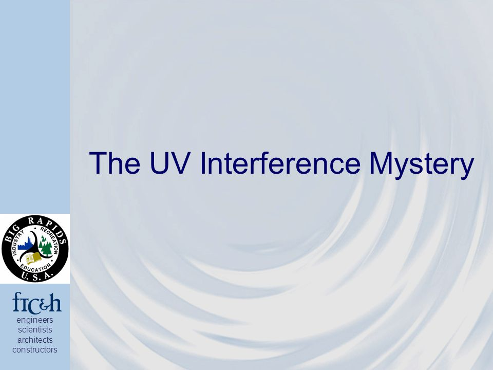 engineers scientists architects constructors The UV Interference Mystery
