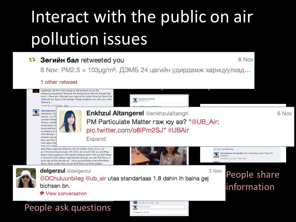 Interact with the public on air pollution issues People ask questions We share people getting involved in air pollution activities (like UBASC) People share information