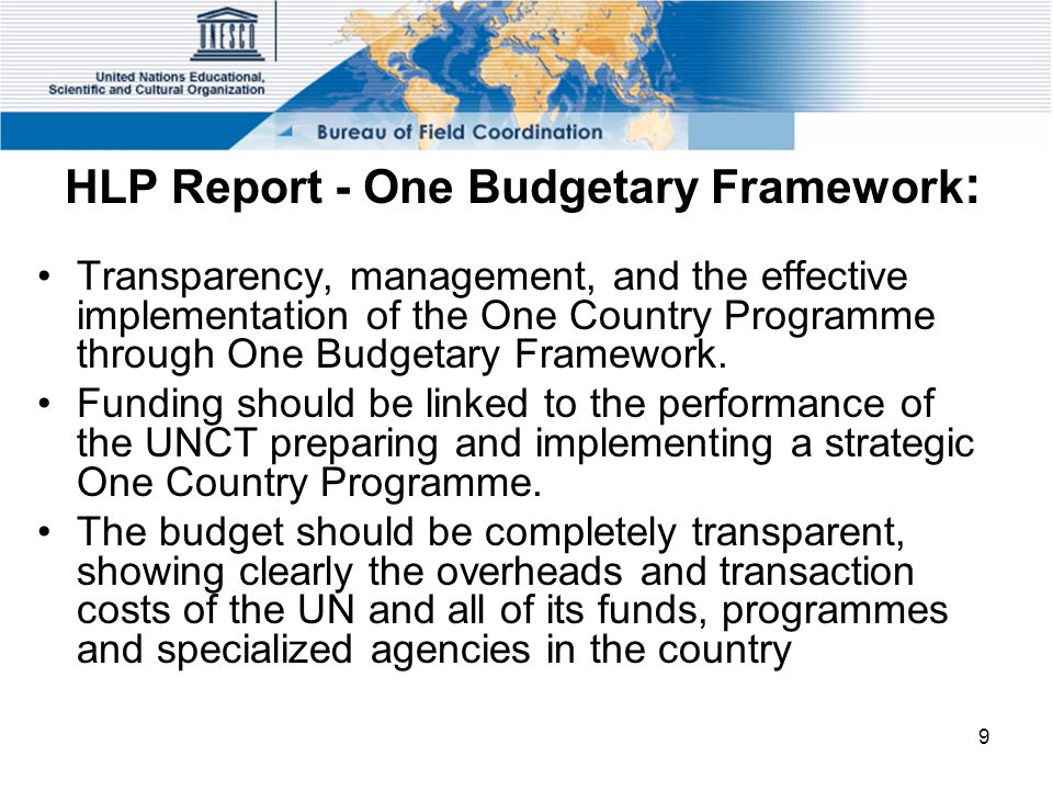 9 HLP Report - One Budgetary Framework : Transparency, management, and the effective implementation of the One Country Programme through One Budgetary Framework.