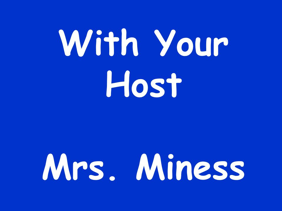 With Your Host Mrs. Miness