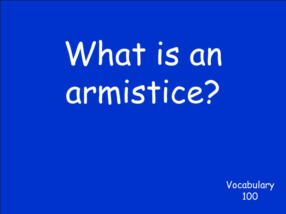 What is an armistice? Vocabulary 100