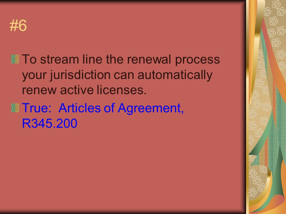 #6 To stream line the renewal process your jurisdiction can automatically renew active licenses.