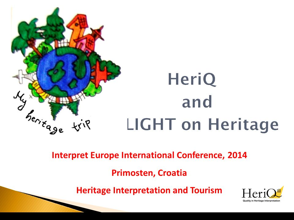 Interpret Europe International Conference, 2014 Primosten, Croatia Heritage Interpretation and Tourism
