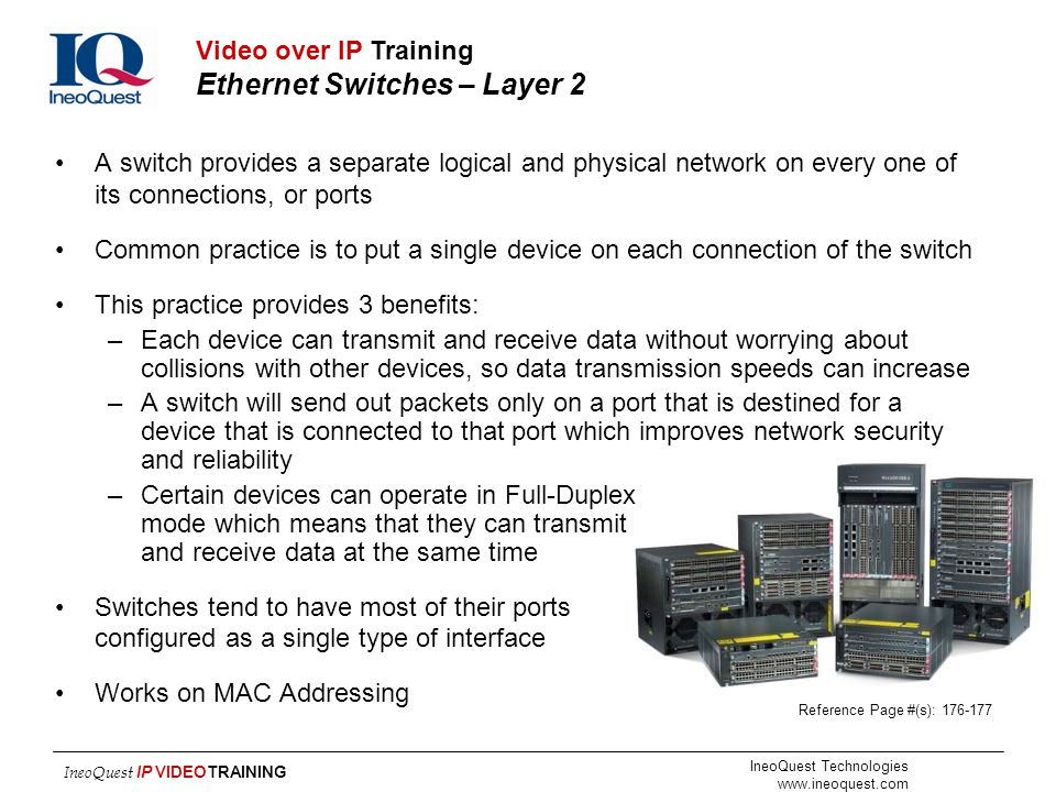 IneoQuest Technologies www.ineoquest.com IneoQuest IP VIDEOTRAINING A switch provides a separate logical and physical network on every one of its conn