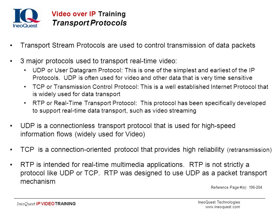 IneoQuest Technologies www.ineoquest.com IneoQuest IP VIDEOTRAINING Video over IP Training Transport Protocols Transport Stream Protocols are used to